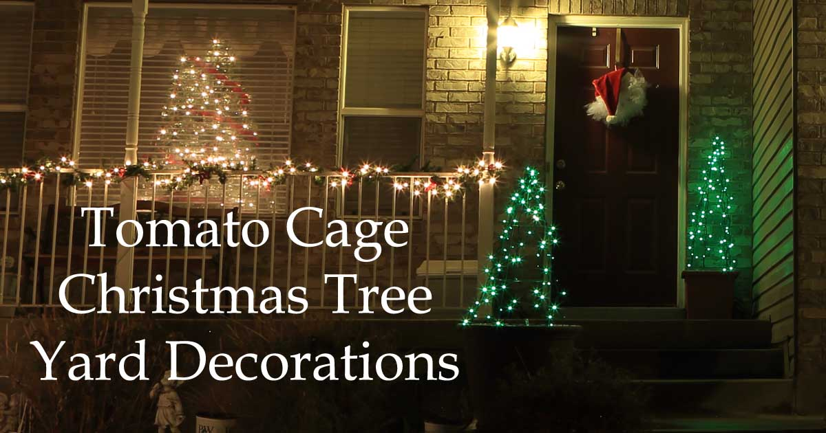 tomato cage christmas tree yard decoration shannons grotto